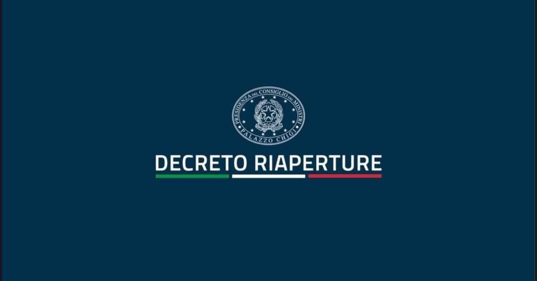"""DECRETO """"RIAPERTURE"""": ECCO  LE NUOVE DISPOSIZIONI A PARTIRE DA LUNEDÌ 26 APRILE 2021"""